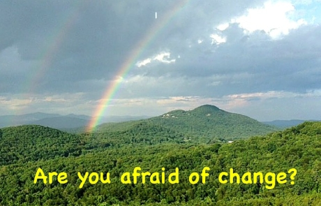 <b>Are You Afraid of Change?</b>