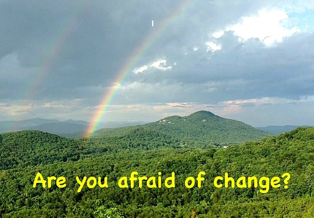 <b>Are You Afraid of Change?</b>